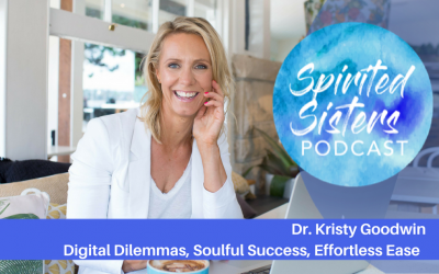 006: Digital Dilemmas, Soulful Success and Effortless Ease with Dr. Kristy Goodwin