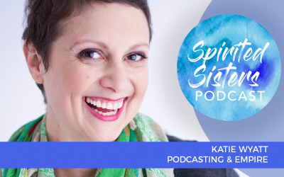 014 Podcasting and Empire Building with Katie Wyatt