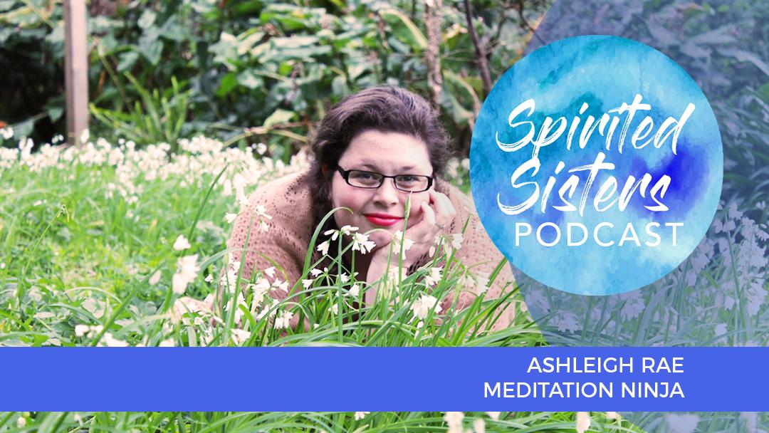019 A journey through Post Traumatic Stress Disorder with Meditation Ninja Ashleigh Rae