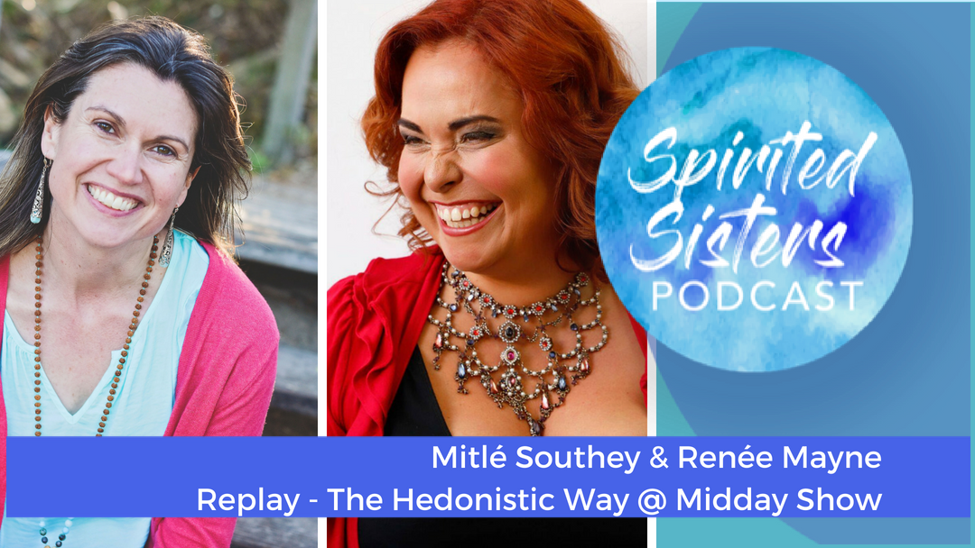 033 Replay – The Hedonistic Way @ Midday Show | Renée Mayne