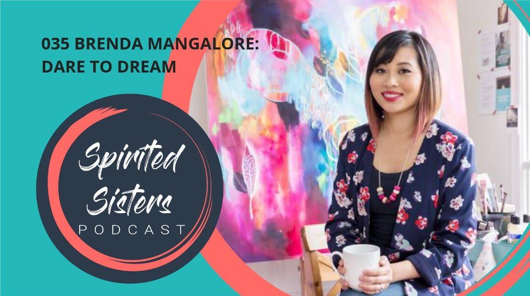 035 Dare to Dream | Brenda Mangalore