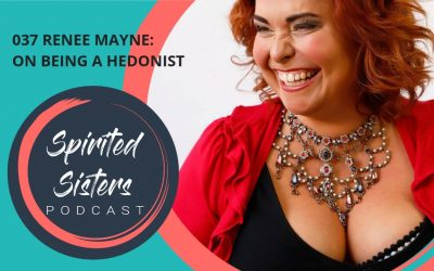037 On Being a Hedonist | Renée Mayne