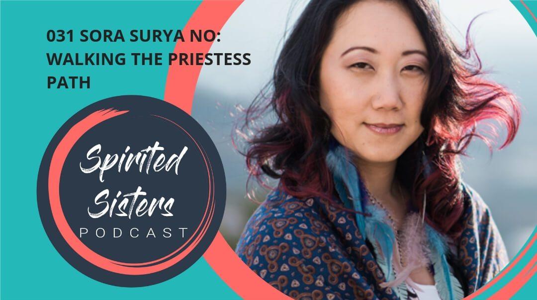 031 Walking the Priestess Path | Sora Surya No