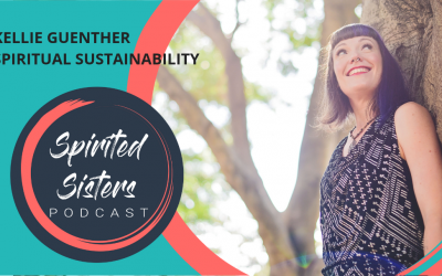 040 Kellie Guenther: Spiritual Sustainability