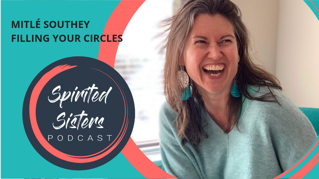 Mitle Southey podcast. Filling your circles