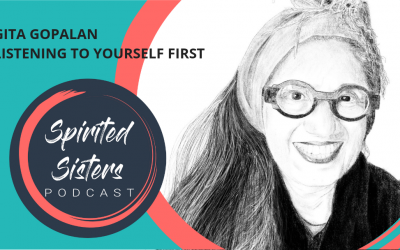045 Gita Gopalan: Listening to yourself first