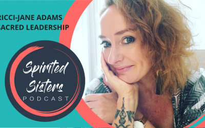 047 Dr. Ricci-Jane Adams: Sacred Leadership