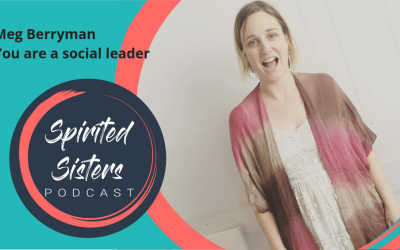 046 Meg Berryman: You are a social leader